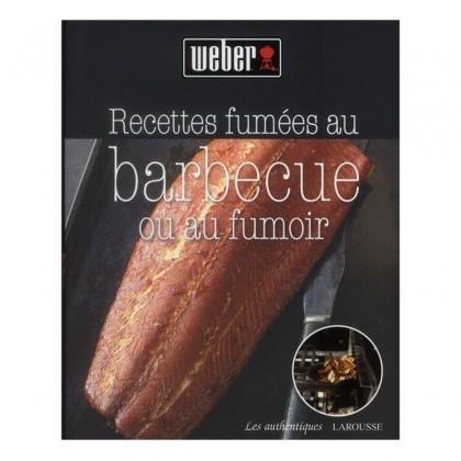 livre de recettes recettes fum es au barbecue ou au fumoir weber. Black Bedroom Furniture Sets. Home Design Ideas